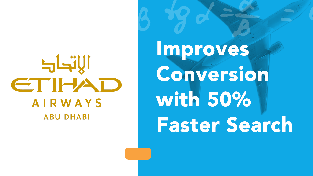 Etihad airlines case study thumbnail image - improve conversion with 50% faster search